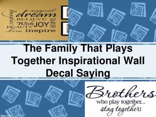 The Family That Plays Together Inspirational Wall Decal Sayi