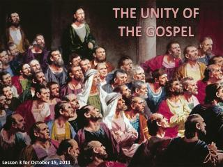 THE UNITY OF THE GOSPEL