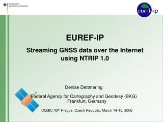 EUREF-IP Streaming GNSS data over the Internet using NTRIP 1.0