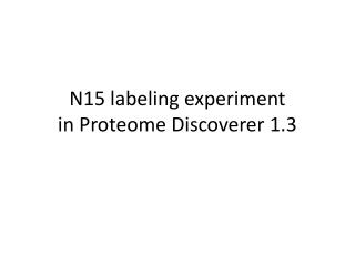N15 labeling experiment in Proteome Discoverer 1.3