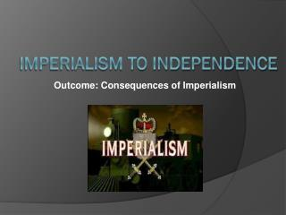 Imperialism to independence