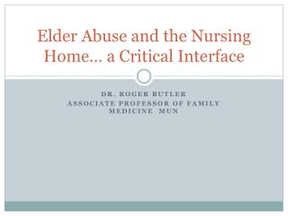 Elder Abuse and the Nursing Home… a Critical Interface