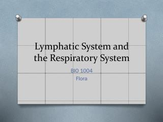 Lymphatic System and the Respiratory System