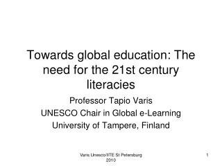 Towards global education : The  need  for the 21st  century literacies