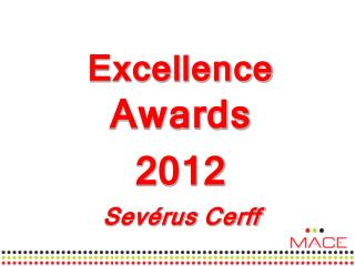 Excellence  Awards 2012 Sevérus Cerff