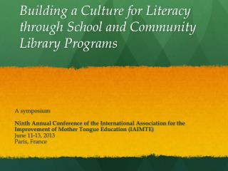Building  a Culture for Literacy through School and Community Library Programs