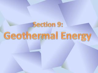 Section 9:  Geothermal Energy
