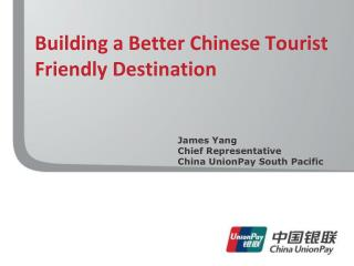 Building a Better Chinese Tourist Friendly Destination