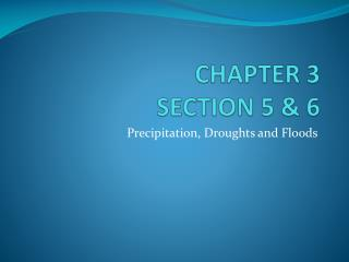 CHAPTER 3  SECTION 5 & 6