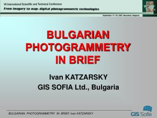 BULGARIAN PHOTOGRAMMETRY  IN BRIEF