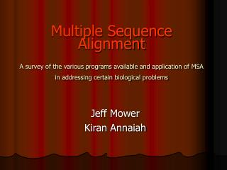 Multiple Sequence Alignment A survey of the various programs available and application of MSA in addressing certain biol