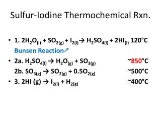 Sulfur-Iodine  Thermochemical Rxn .