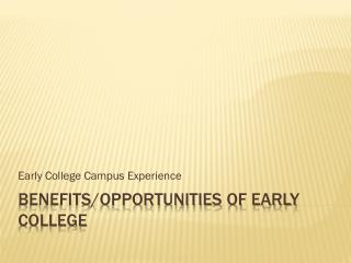 Benefits/Opportunities of Early college