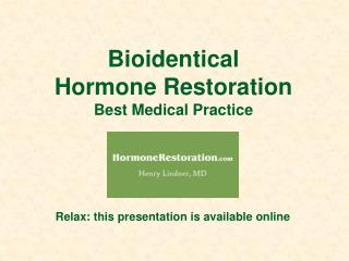 Bioidentical  Hormone Restoration Best Medical Practice