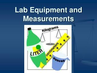 Lab Equipment and Measurements