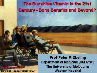 The Sunshine Vitamin in the 21st Century - Bone Benefits and Beyond?