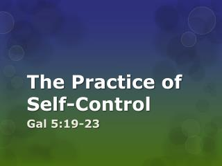 The Practice of Self-Control