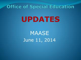 Office of Special Education UPDATES