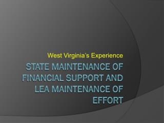 State Maintenance of Financial Support AND lea Maintenance of effort