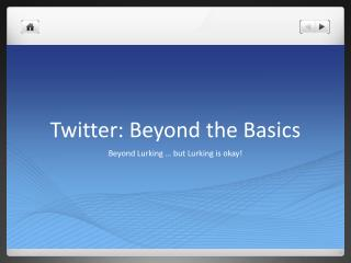 Twitter: Beyond the Basics