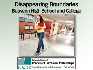 Disappearing Boundaries  Between High School and College