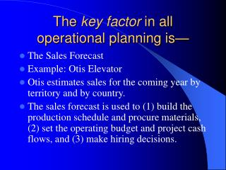 The  key factor  in all operational planning is—