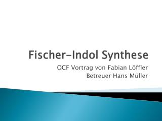 Fischer- Indol  Synthese