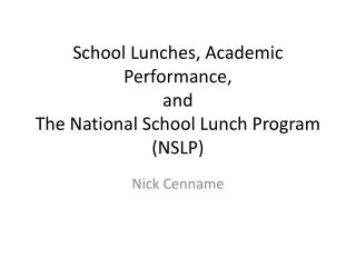 School Lunches, Academic Performance, and The National School Lunch Program (NSLP)