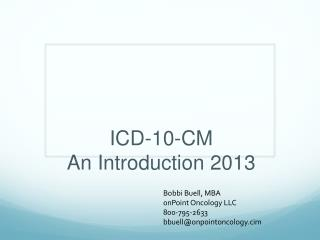ICD-10-CM  An Introduction 2013