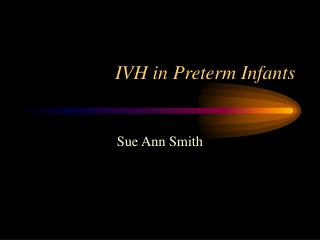 IVH in Preterm Infants