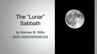 "The ""Lunar"" Sabbath by Norman B. Willis nazareneisrael"