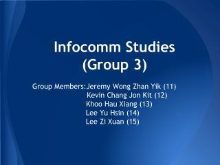 Infocomm Studies (Group 3)