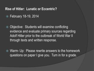 Rise of Hitler:  Lunatic or Eccentric?