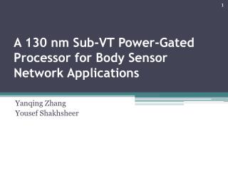 A 130 nm Sub-VT Power-Gated Processor for Body Sensor Network Applications