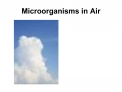 Microorganisms in Air