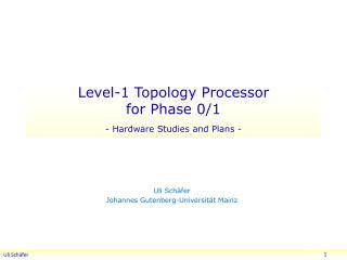 Level-1 Topology Processor for Phase 0/1 - Hardware Studies  and  Plans -