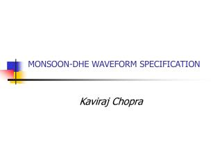 MONSOON-DHE WAVEFORM SPECIFICATION