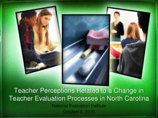 Teacher Perceptions Related to a Change in Teacher Evaluation Processes in North Carolina
