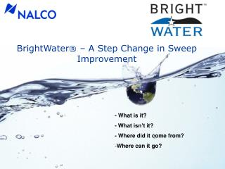 BrightWater ®  – A Step Change in Sweep Improvement