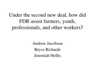 Under the second new deal, how did FDR assist farmers, youth, professionals, and other workers ?
