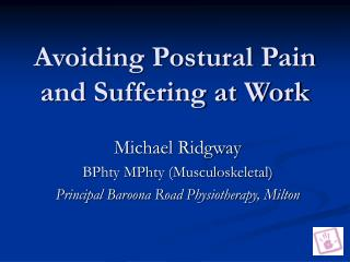 Avoiding Postural Pain and Suffering at Work