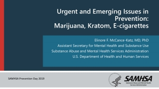 Urgent and Emerging Issues in Prevention: Marijuana, Kratom , E-cigarettes