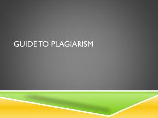 Guide to Plagiarism