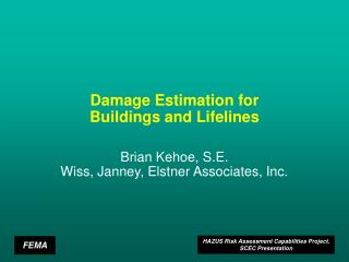 Damage Estimation for Buildings and Lifelines