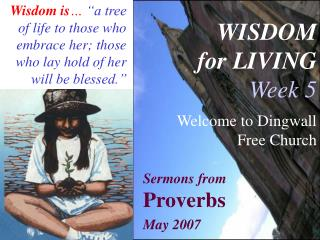WISDOM for LIVING Week 5 Welcome to Dingwall Free Church