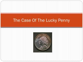 The Case Of The Lucky Penny