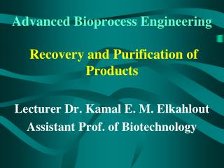 Advanced Bioprocess Engineering Recovery and Purification of Products