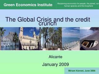 The Global Crisis and the credit  crunch