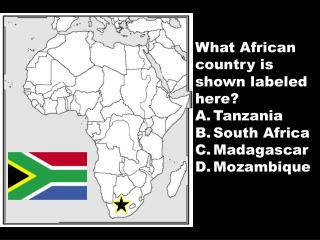 What African country is shown labeled here? Tanzania South Africa Madagascar Mozambique