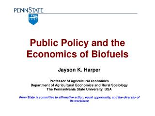 Public Policy and the Economics of Biofuels